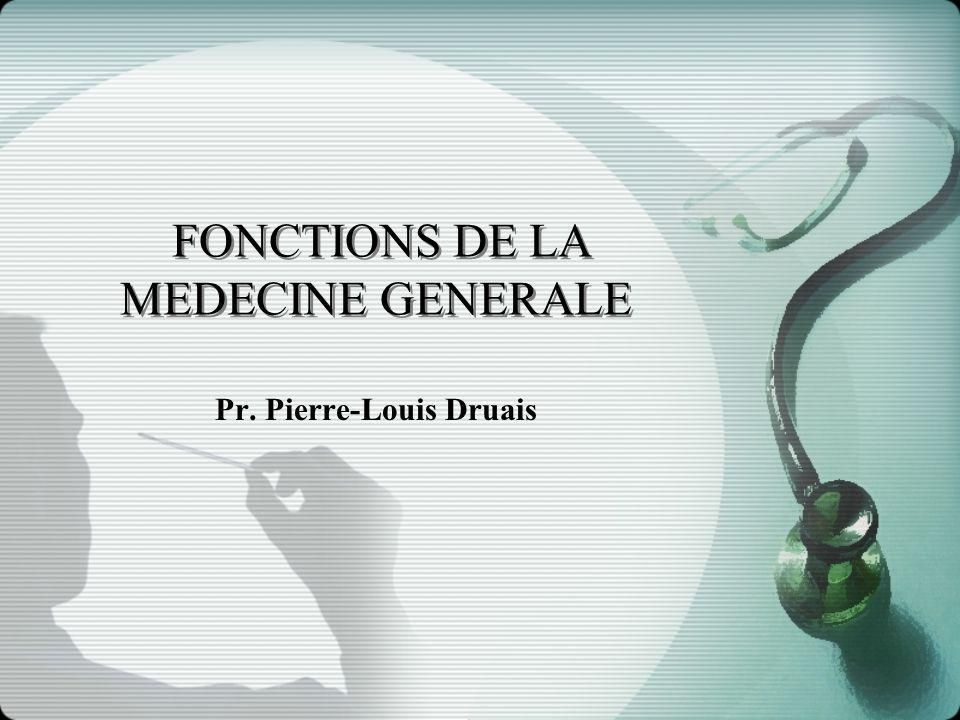FONCTIONS DE LA MEDECINE GENERALE