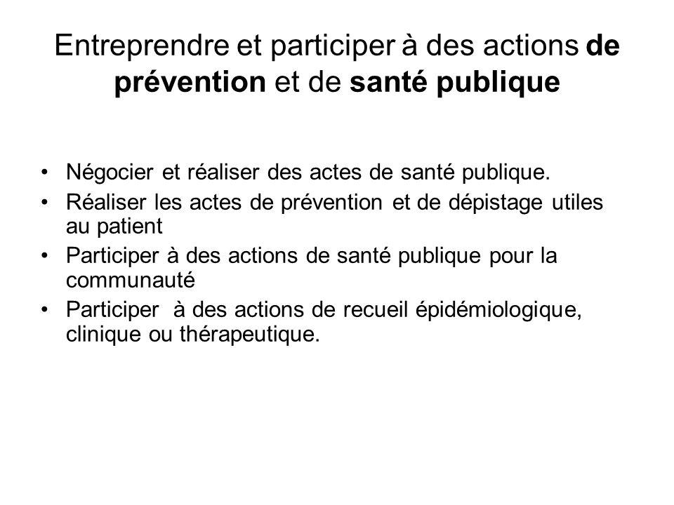 Entreprendre et participer à des actions de prévention et de santé publique