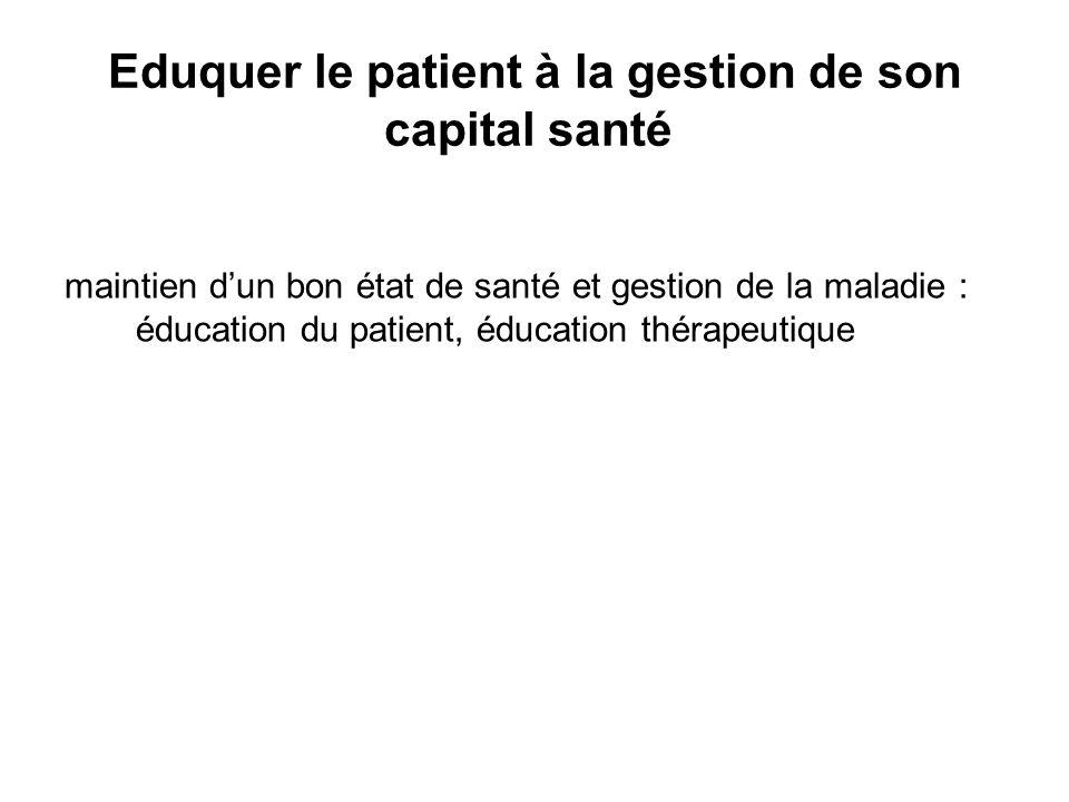 Eduquer le patient à la gestion de son capital santé
