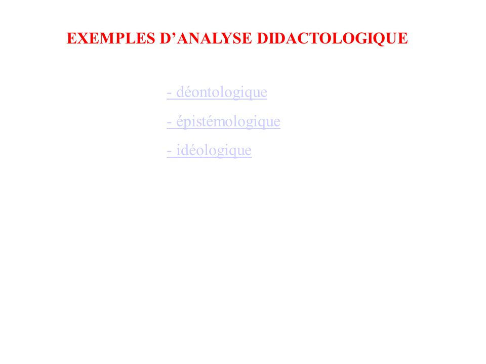 EXEMPLES D'ANALYSE DIDACTOLOGIQUE