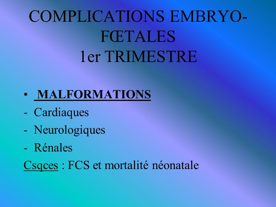 COMPLICATIONS EMBRYO-FŒTALES 1er TRIMESTRE