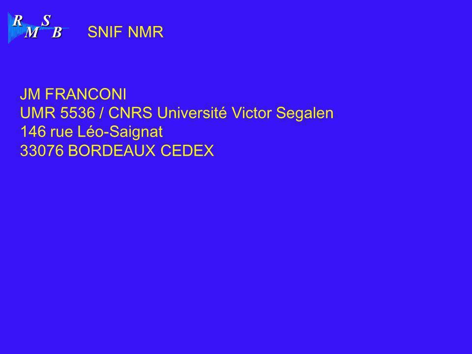 SNIF NMR JM FRANCONI. UMR 5536 / CNRS Université Victor Segalen.