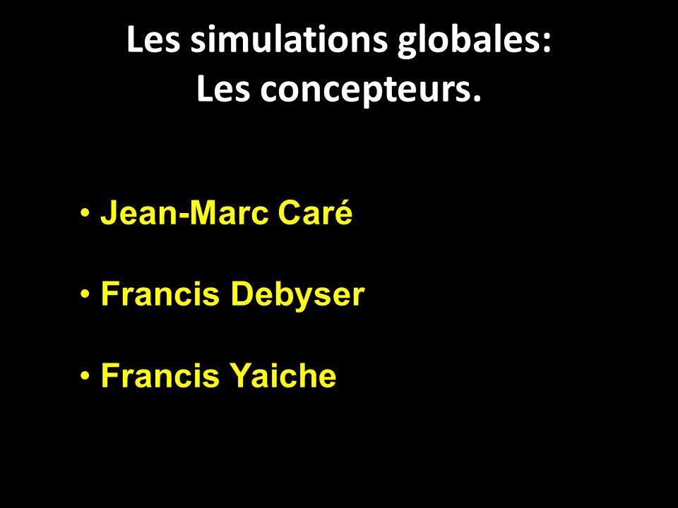 Les simulations globales: Les concepteurs.