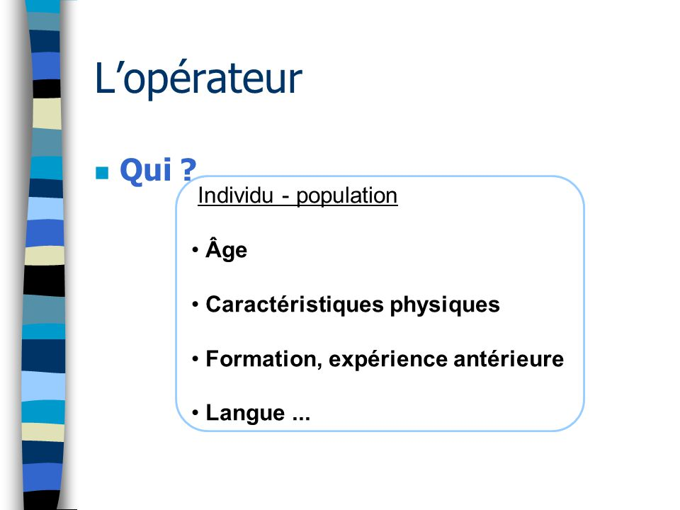 L'opérateur Qui Individu - population Âge Caractéristiques physiques