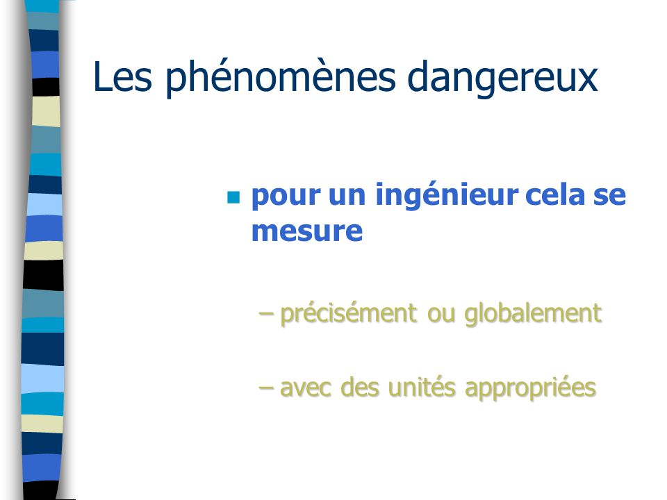 Les phénomènes dangereux