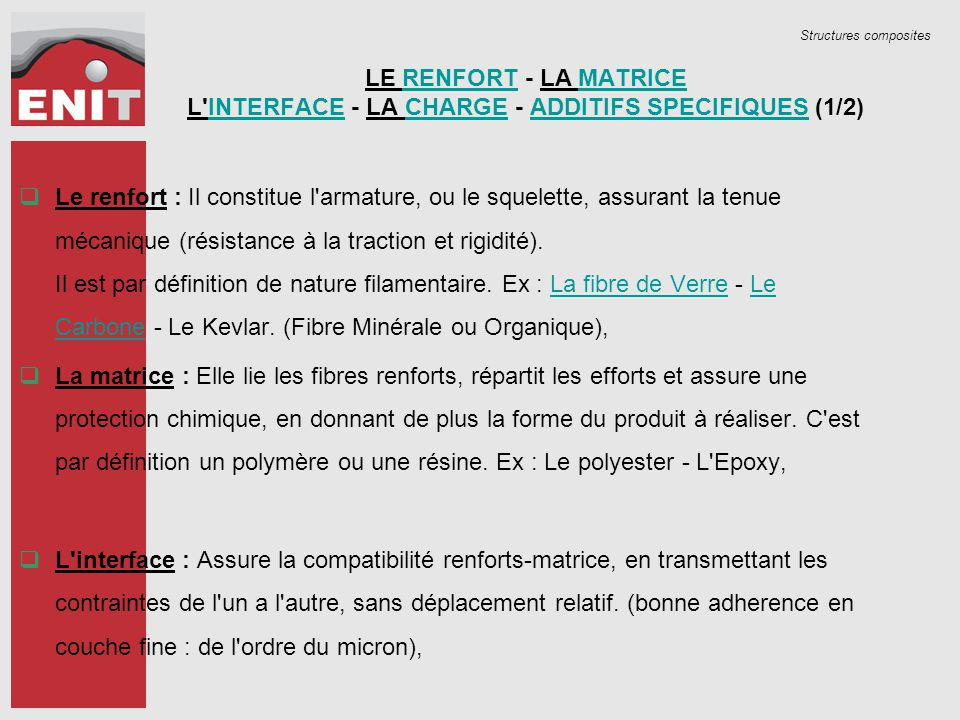 LE RENFORT - LA MATRICE L INTERFACE - LA CHARGE - ADDITIFS SPECIFIQUES (1/2)