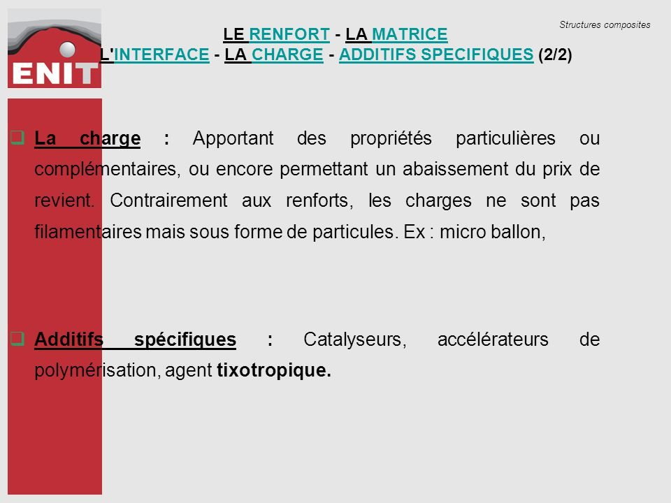 LE RENFORT - LA MATRICE L INTERFACE - LA CHARGE - ADDITIFS SPECIFIQUES (2/2)
