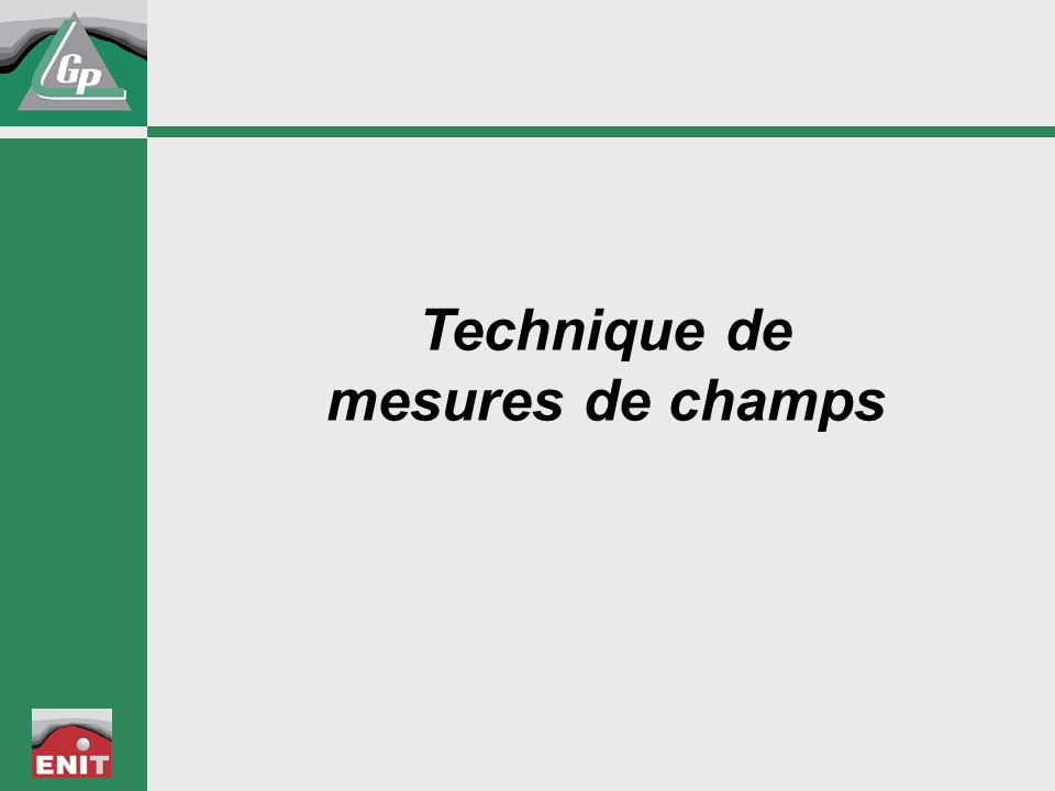 Technique de mesures de champs