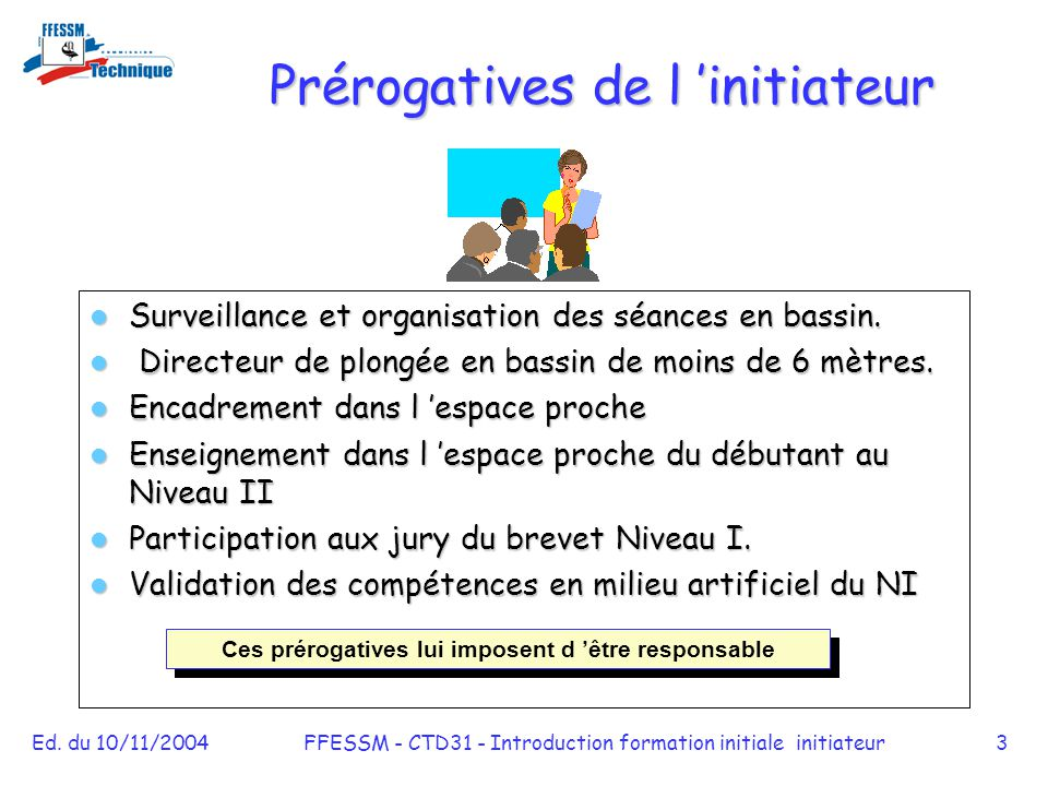 Prérogatives de l 'initiateur