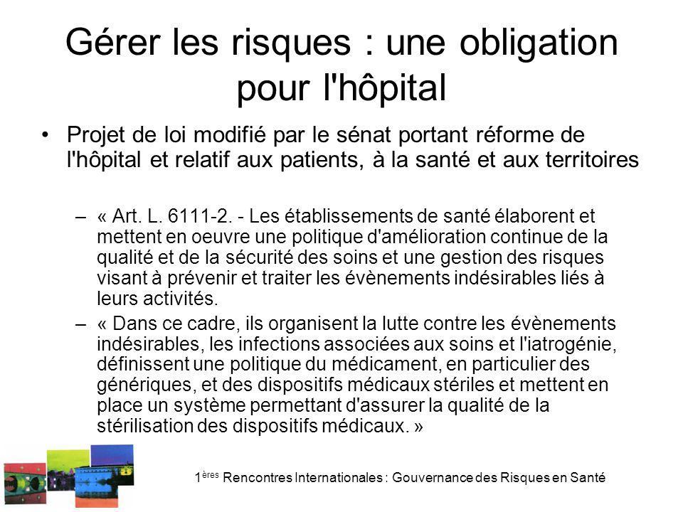 Gérer les risques : une obligation pour l hôpital