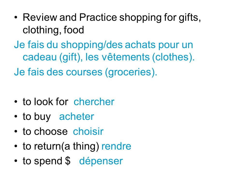 Review and Practice shopping for gifts, clothing, food