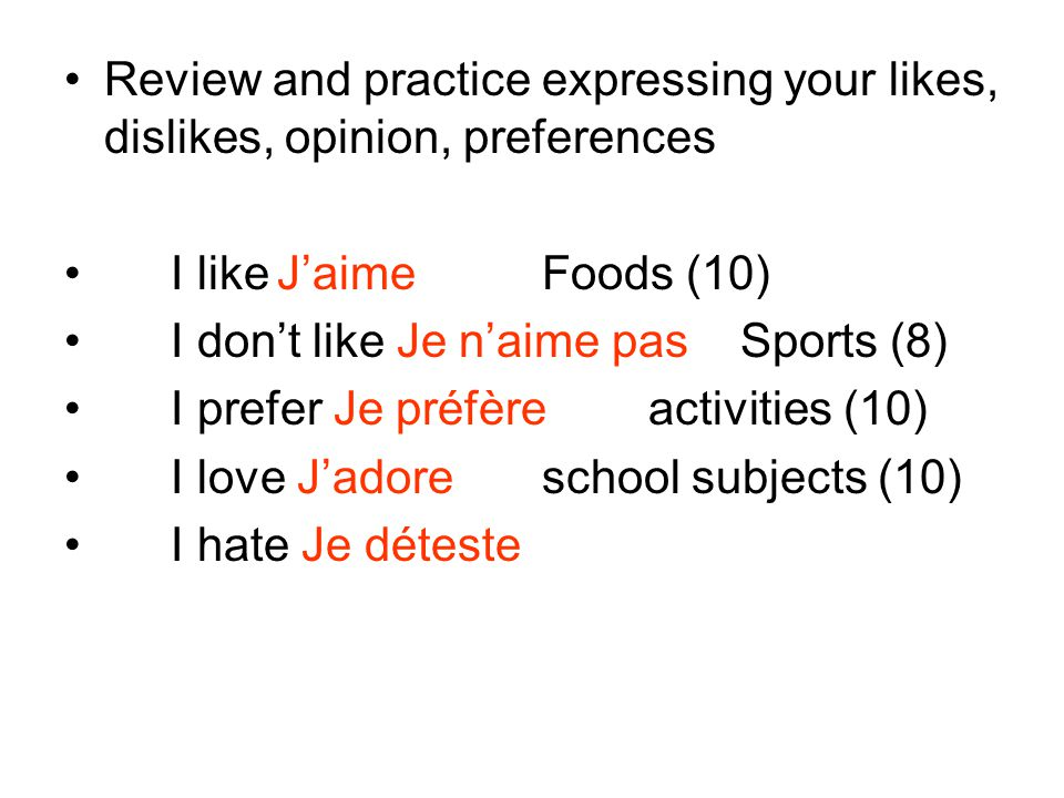 Review and practice expressing your likes, dislikes, opinion, preferences