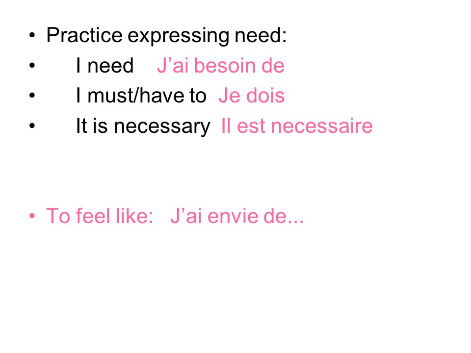 Practice expressing need: