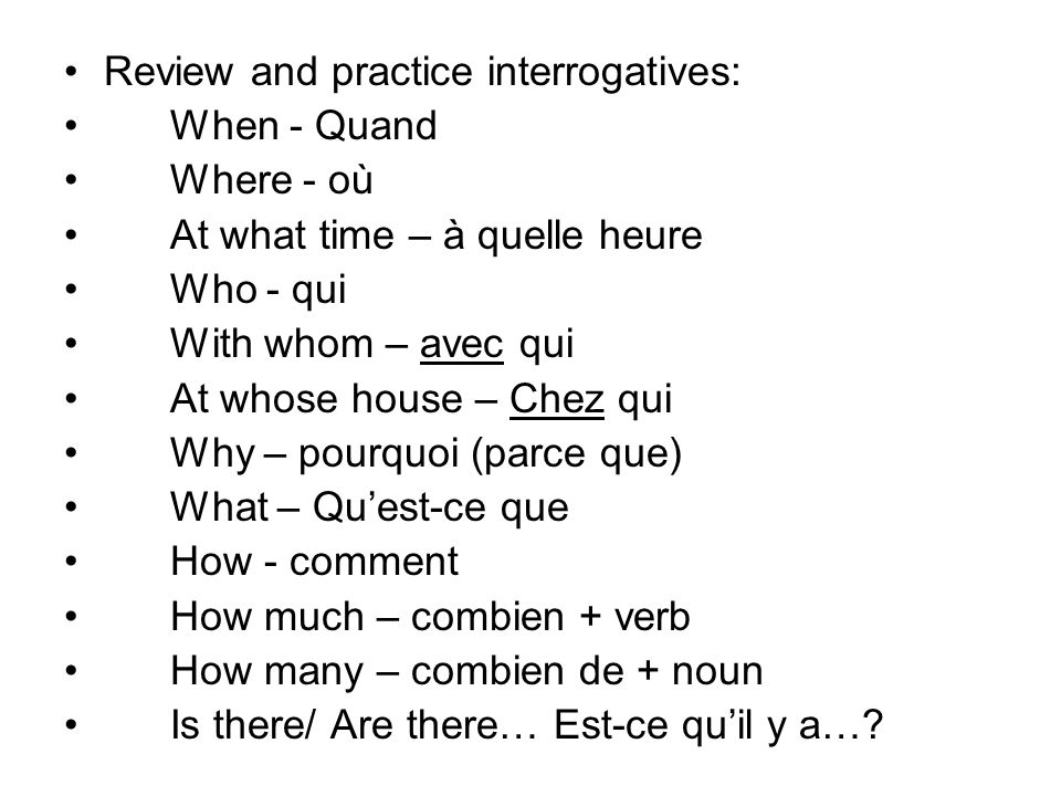 Review and practice interrogatives: