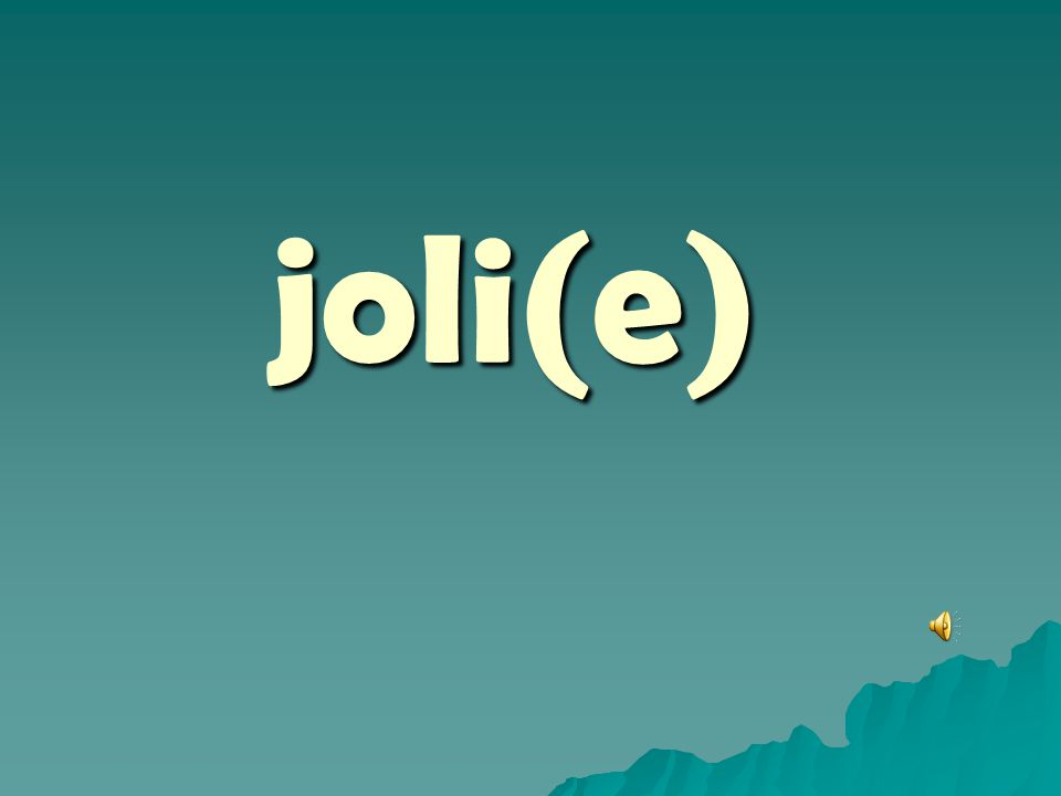 joli(e)