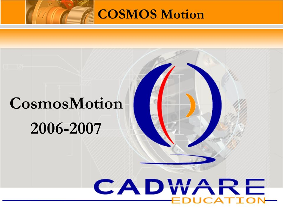 COSMOS Motion CosmosMotion 2006-2007