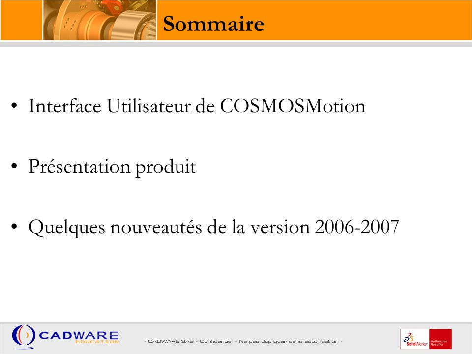 Sommaire Interface Utilisateur de COSMOSMotion Présentation produit