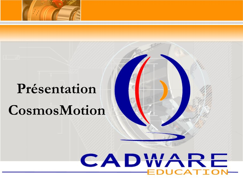 Présentation CosmosMotion