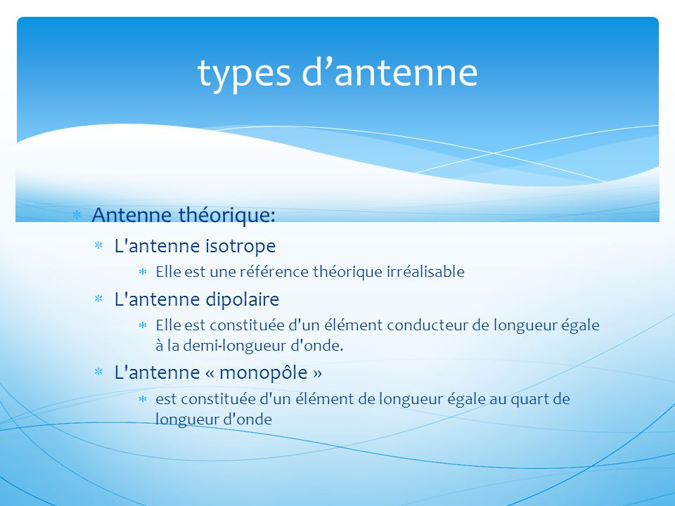 types d'antenne Antenne théorique: L antenne isotrope