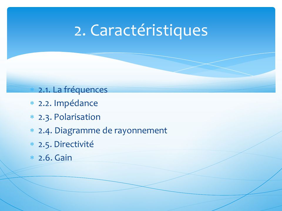 2. Caractéristiques 2.1. La fréquences 2.2. Impédance