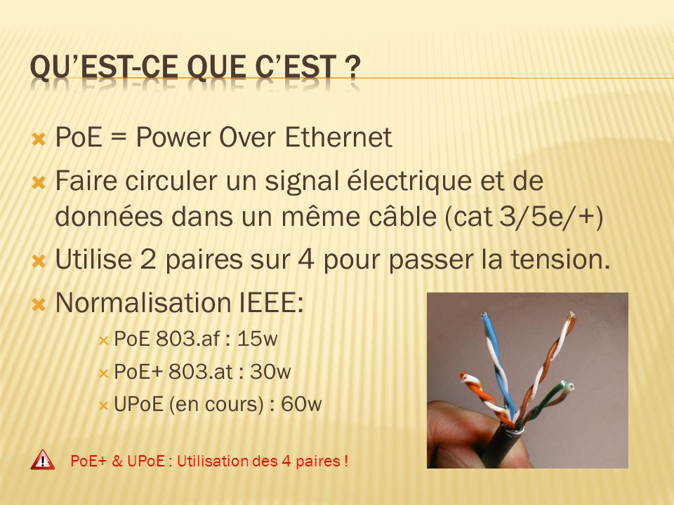 Qu'est-ce que c'est PoE = Power Over Ethernet