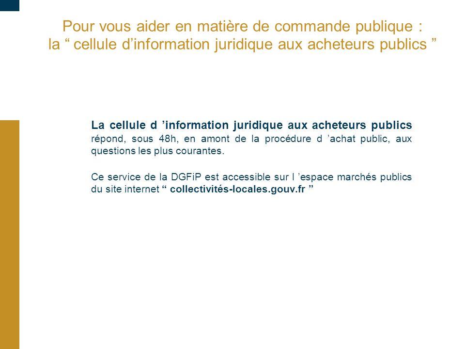 09/03/10 Pour vous aider en matière de commande publique : la cellule d'information juridique aux acheteurs publics