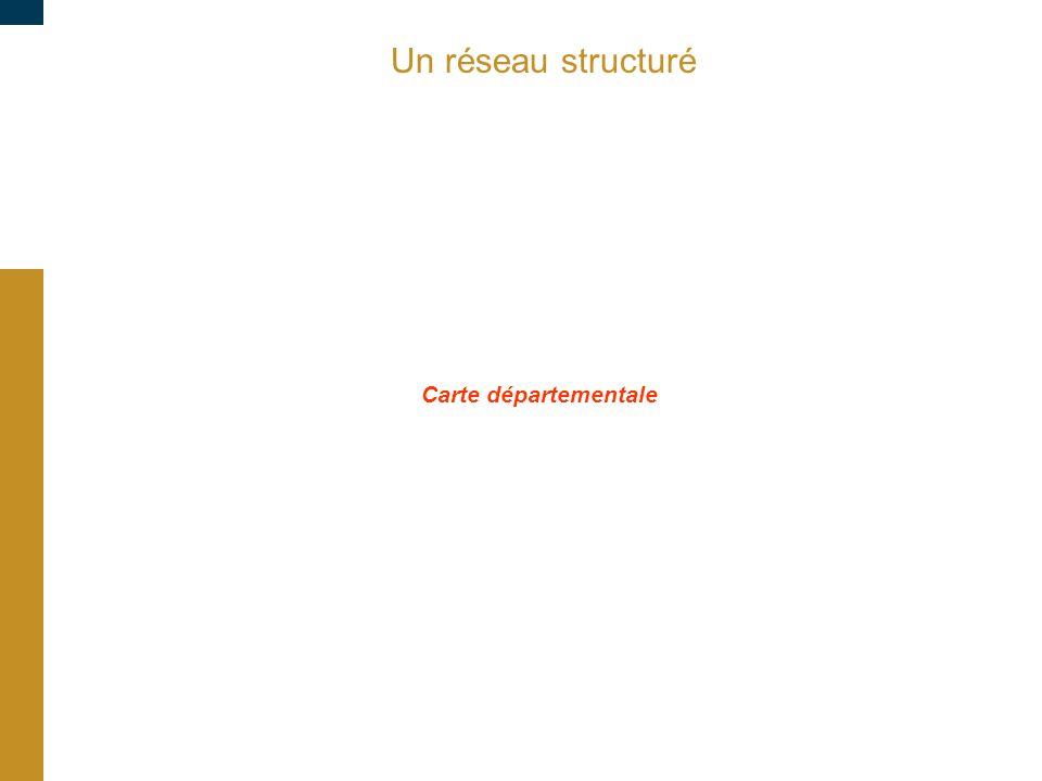 09/03/10 Un réseau structuré Carte départementale