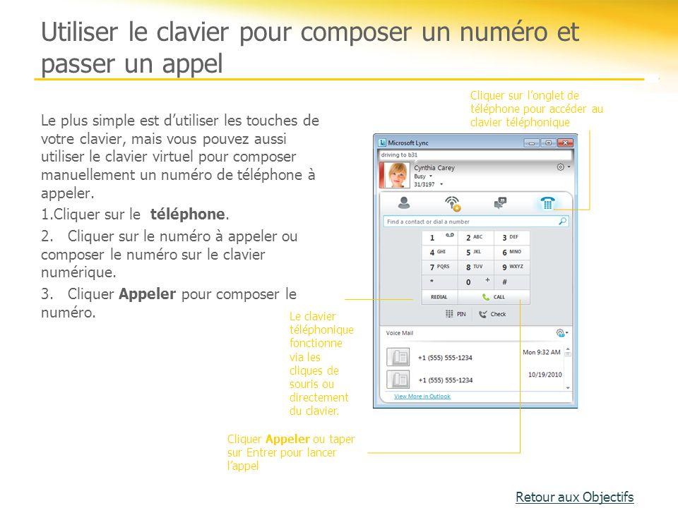 Utiliser le clavier pour composer un numéro et passer un appel