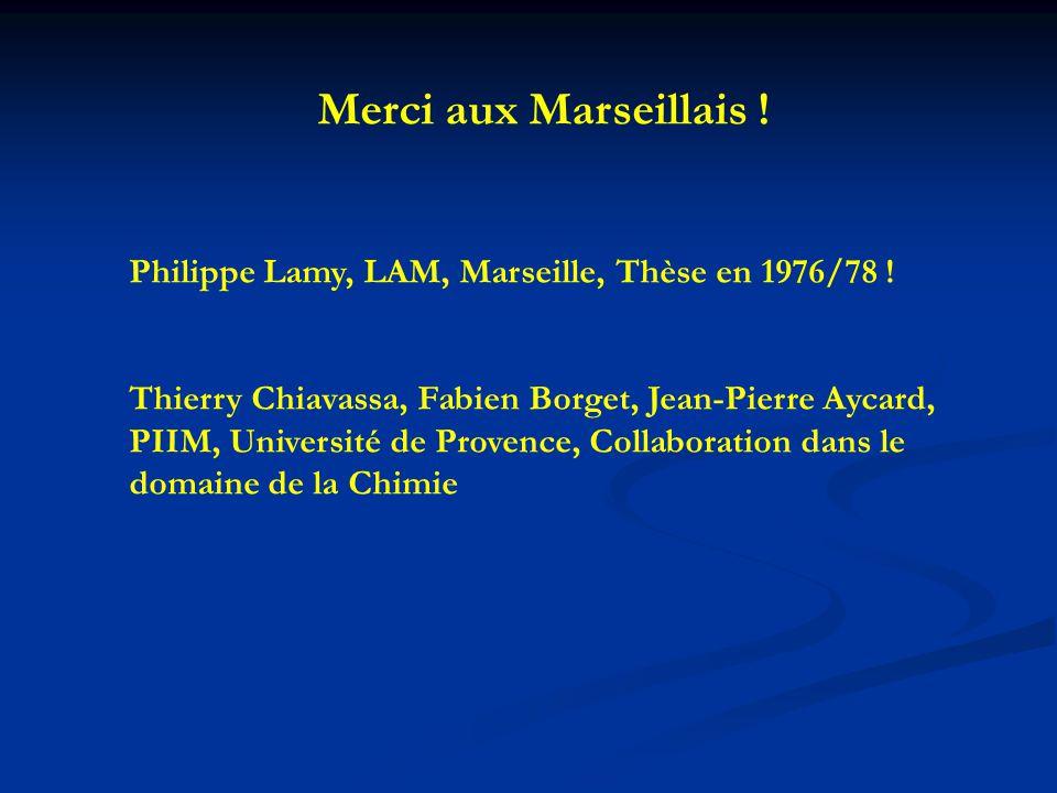 Merci aux Marseillais ! Philippe Lamy, LAM, Marseille, Thèse en 1976/78 !