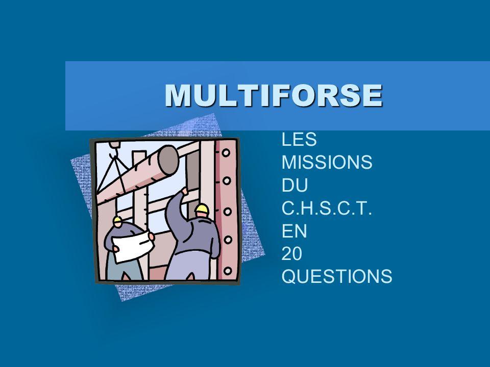 LES MISSIONS DU C.H.S.C.T. EN 20 QUESTIONS