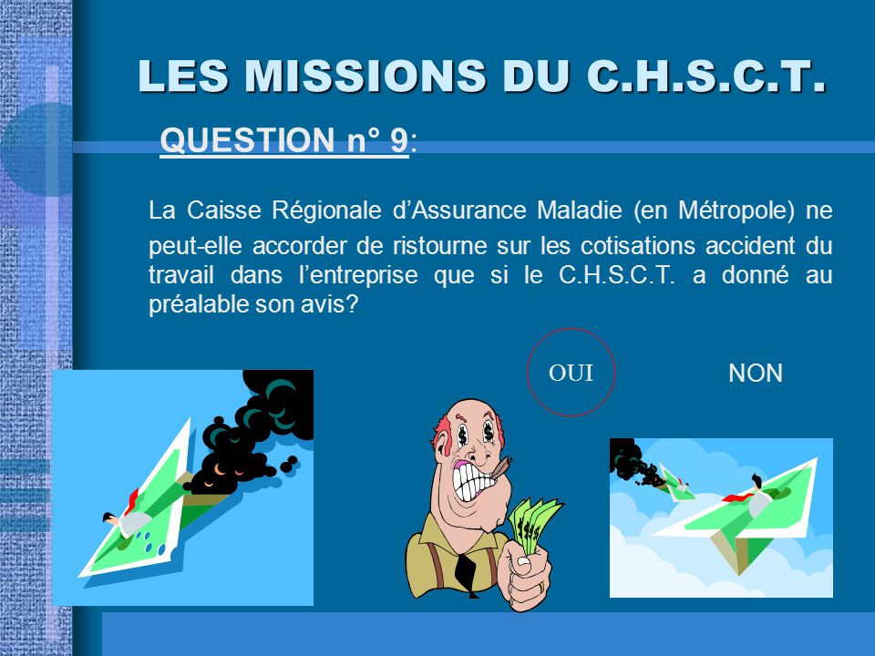 LES MISSIONS DU C.H.S.C.T. QUESTION n° 9: