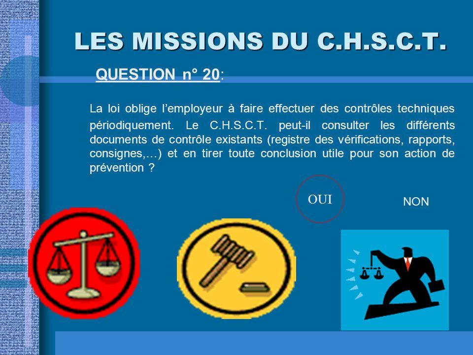 LES MISSIONS DU C.H.S.C.T. QUESTION n° 20: