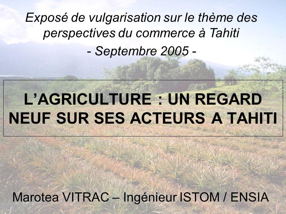 L'AGRICULTURE : UN REGARD NEUF SUR SES ACTEURS A TAHITI