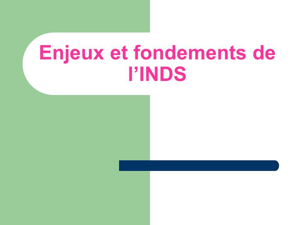 Enjeux et fondements de l'INDS