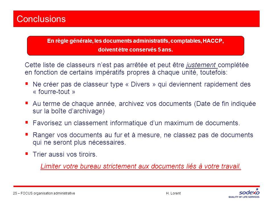 Conclusions En règle générale, les documents administratifs, comptables, HACCP, doivent être conservés 5 ans.