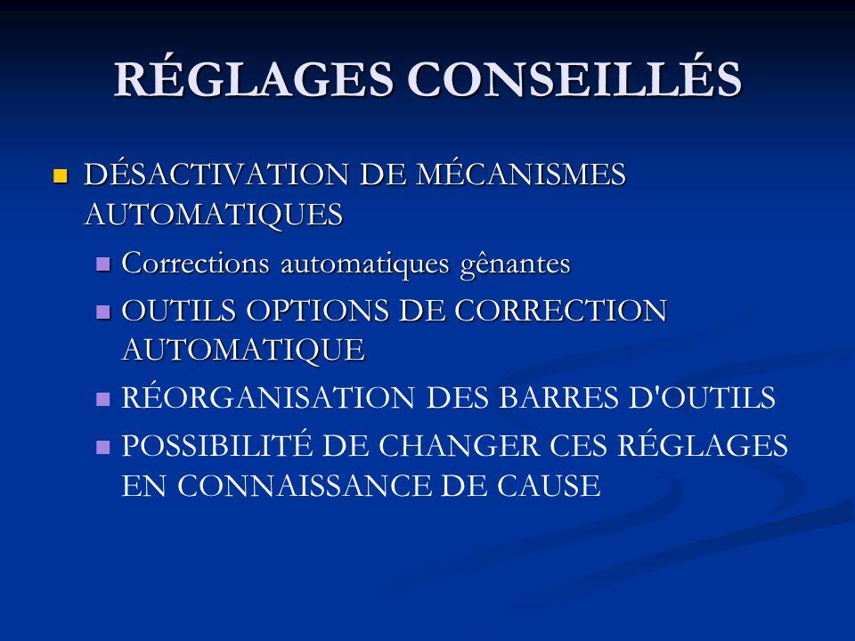 RÉGLAGES CONSEILLÉS DÉSACTIVATION DE MÉCANISMES AUTOMATIQUES