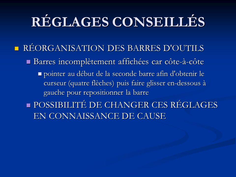 RÉGLAGES CONSEILLÉS RÉORGANISATION DES BARRES D OUTILS