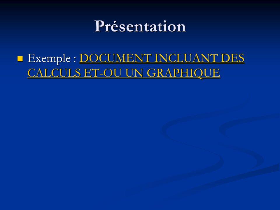 Présentation Exemple : DOCUMENT INCLUANT DES CALCULS ET-OU UN GRAPHIQUE