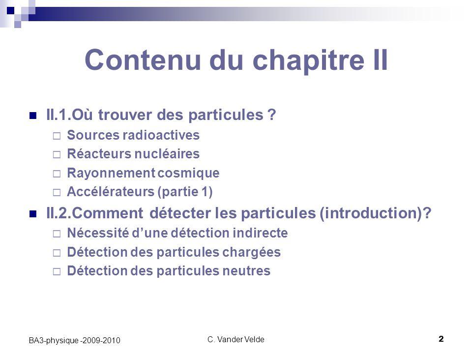 Contenu du chapitre II II.1.Où trouver des particules