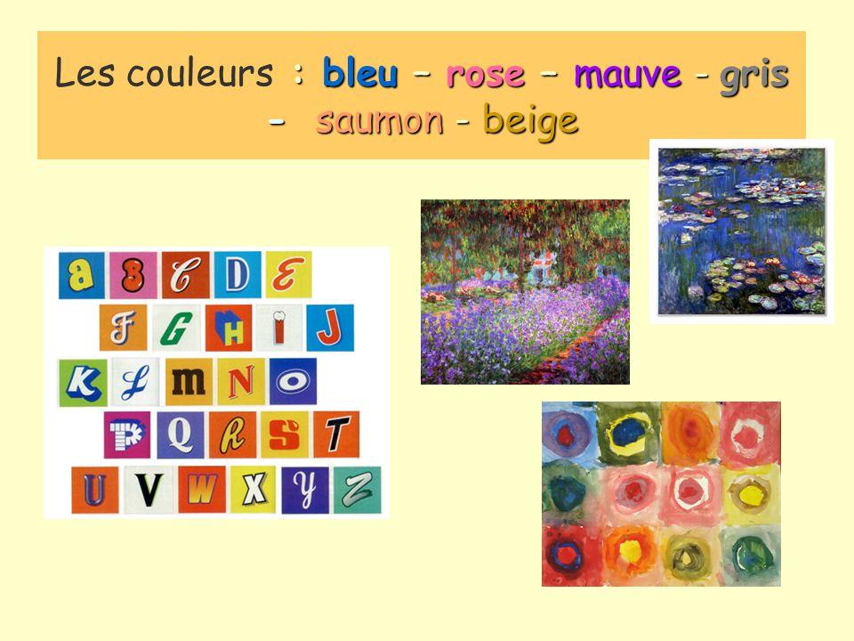 Les couleurs : bleu – rose – mauve - gris - saumon - beige