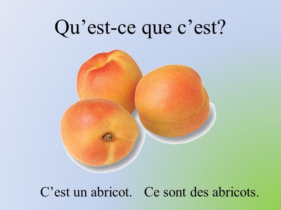 Qu'est-ce que c'est C'est un abricot. Ce sont des abricots.