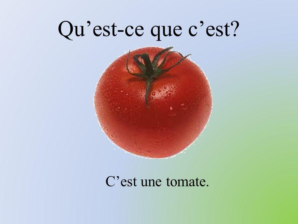Qu'est-ce que c'est C'est une tomate.