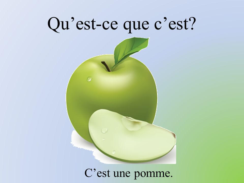 Qu'est-ce que c'est C'est une pomme.