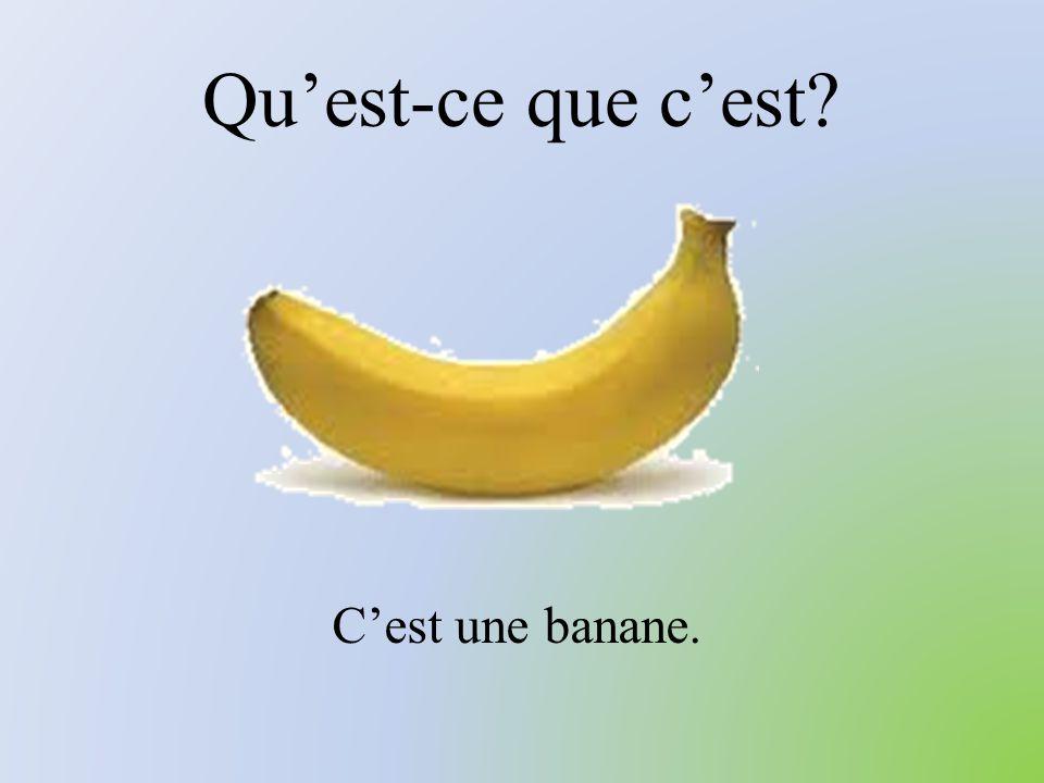 Qu'est-ce que c'est C'est une banane.