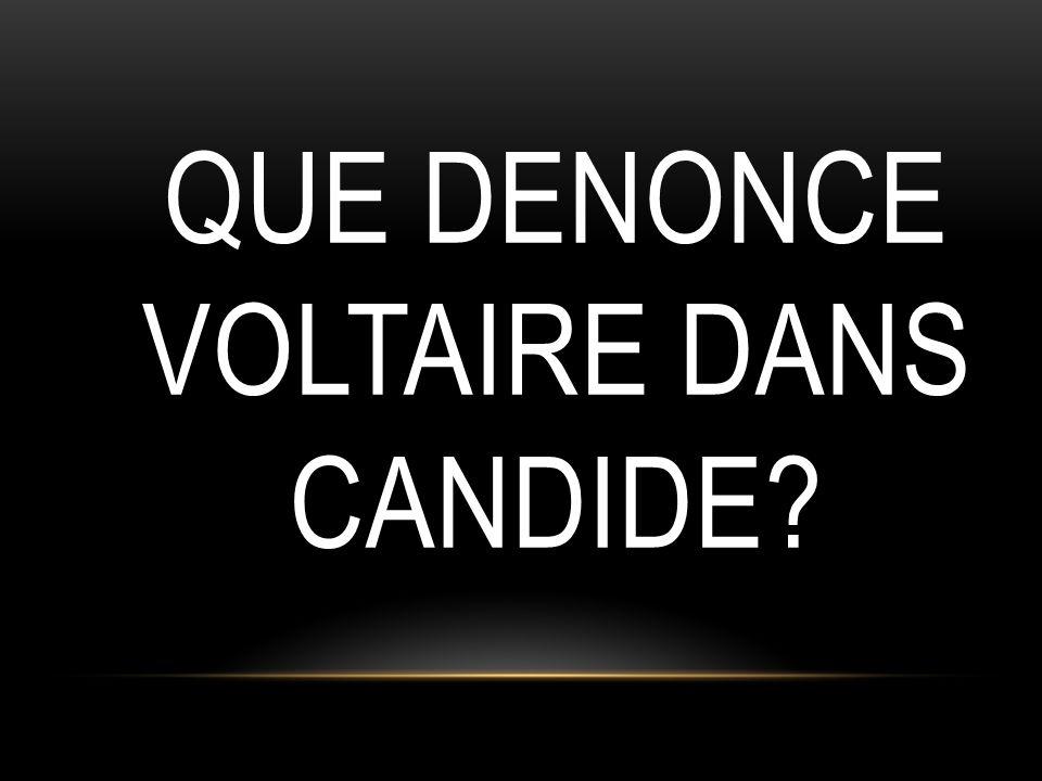 Que denonce VolTaire dans Candide