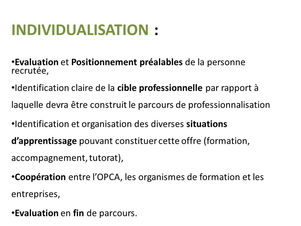 INDIVIDUALISATION : Evaluation et Positionnement préalables de la personne recrutée,