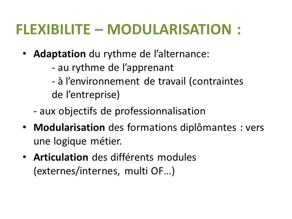 FLEXIBILITE – MODULARISATION :