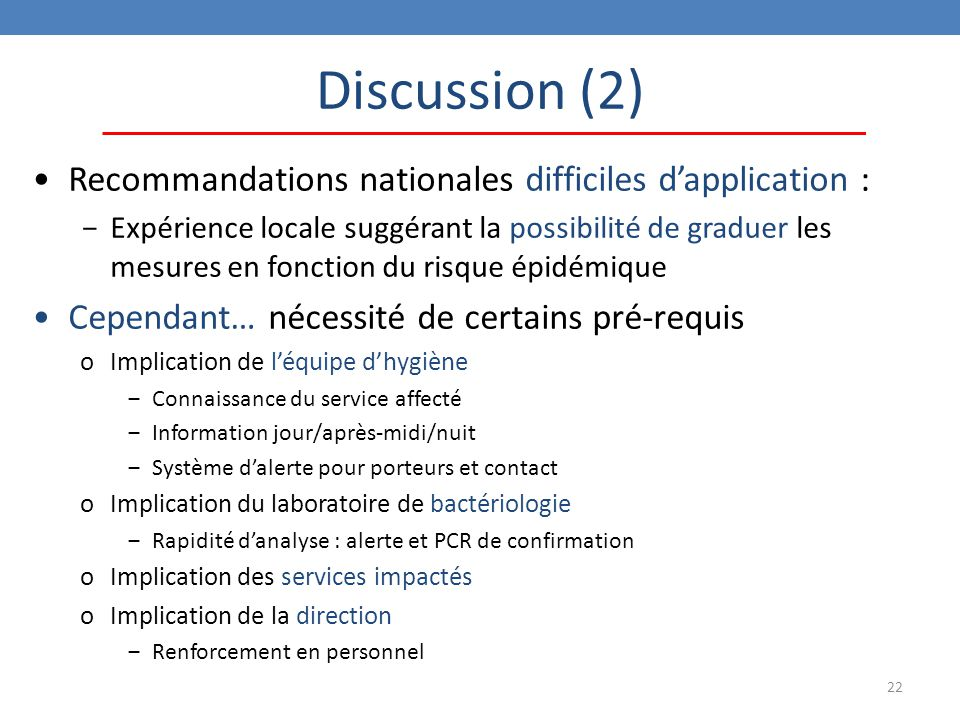 Discussion (2) Recommandations nationales difficiles d'application :