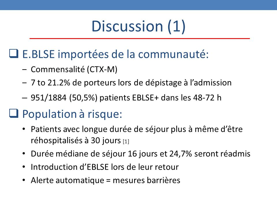 Discussion (1) E.BLSE importées de la communauté: Population à risque: