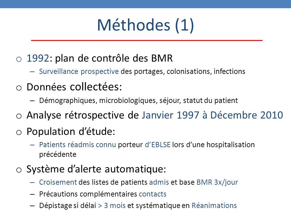 Méthodes (1) 1992: plan de contrôle des BMR Données collectées: